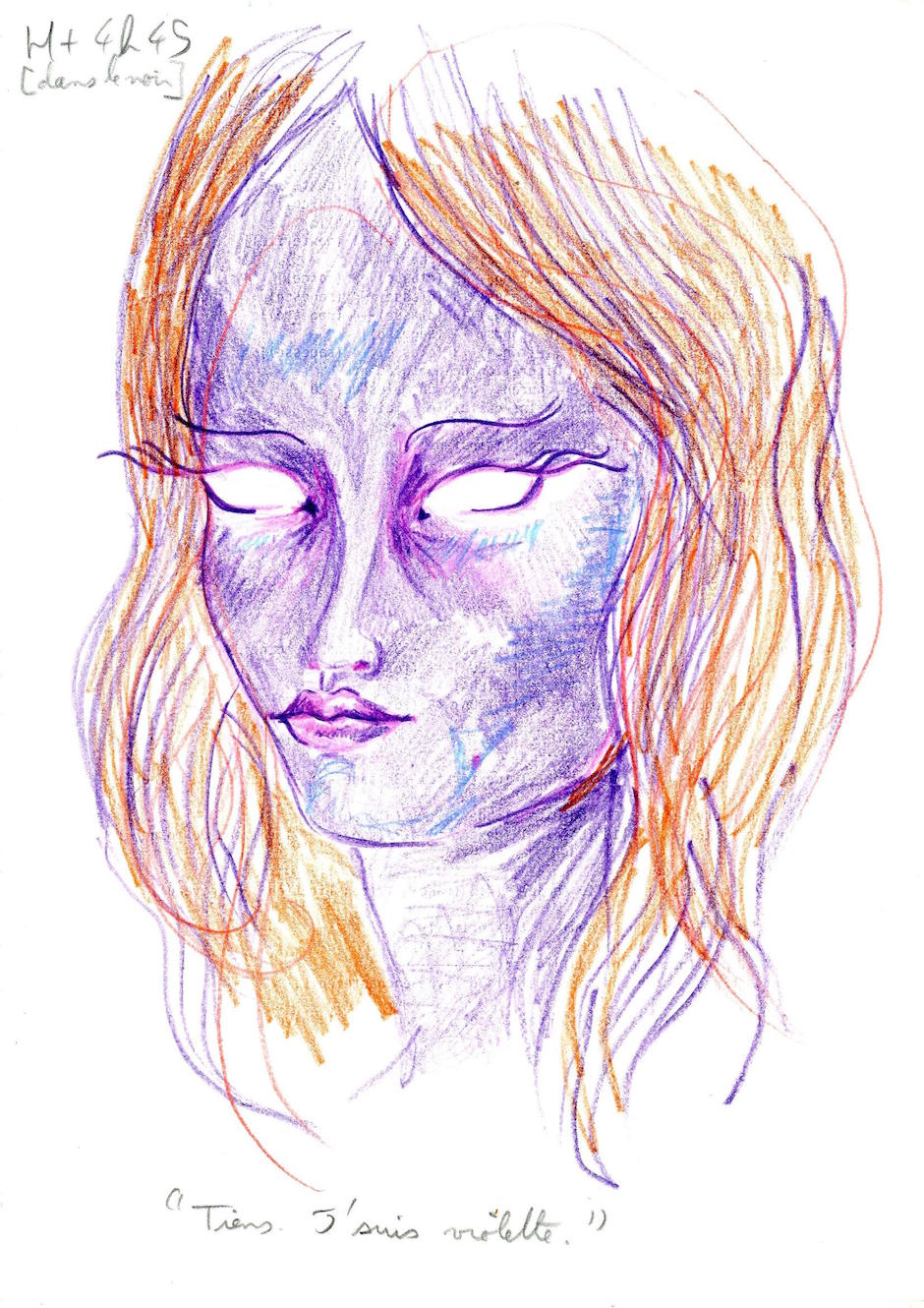 H + 4h 45m (from this moment, she drew with very dim light) « Here you go. I'm violet. » Later: « Usually, I draw the eyes at the very end, because I don't want the picture to look at me while I'm drawing it. Here, I didn't want the picture to look at me at all. »